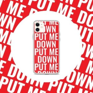 put-me-down-phone-case