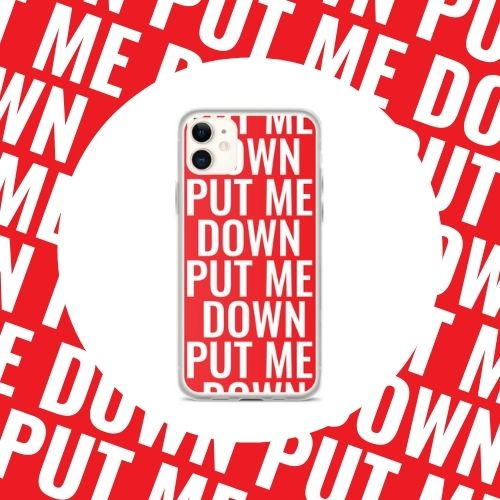 put-me-down-phone-case